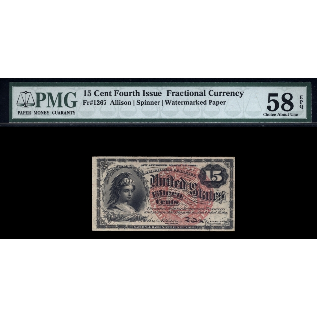 FR. 1267 Fourth Issue 15C Fractional Currency PMG 58 EPQ