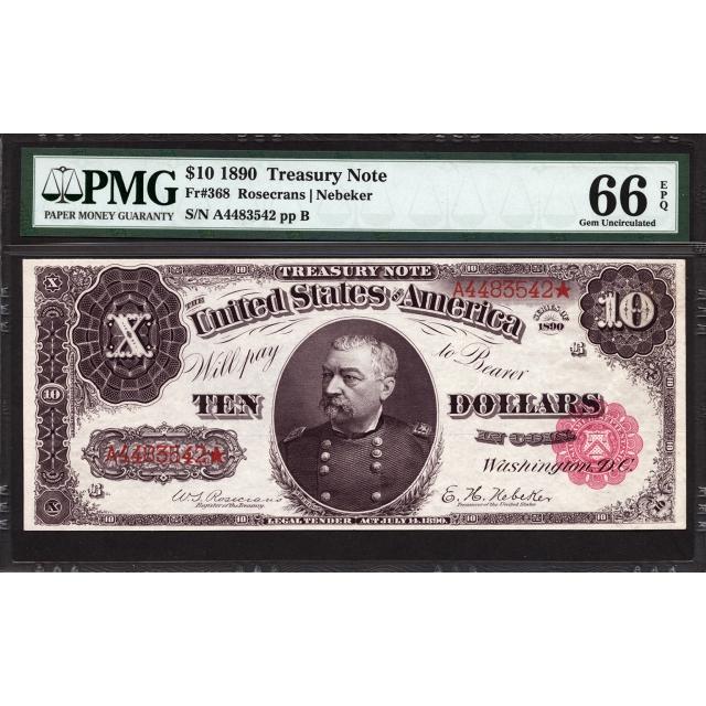 FR 368 $10 1890 Treasury Note PMG 66 EPQ